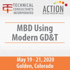 MBD Using Modern GD&T Course May 19-21, 2020 in Golden CO