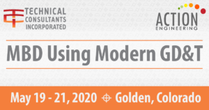 MBD Using Modern GD&T Course May 19-21, 2020 in Golden Colorado