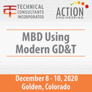 MBD Using Modern GD&T Course Dec 8-10, 2020 in Golden CO
