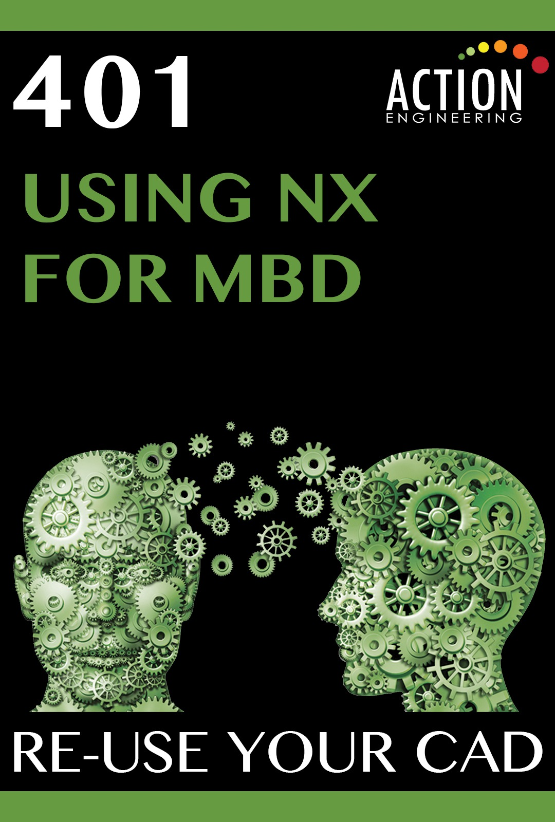 Action Engineering Course 401: Using NX for MBD