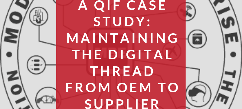 QIF Case Study: Maintaining the Digital Thread from OEM to Supplier