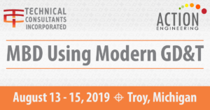 MBD Using Modern GD&T August 13-15, 2019 Troy MI