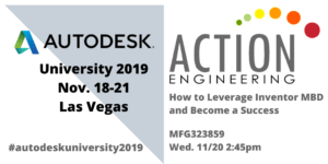 How to Leverage Inventor MBD and Become a Success presentation at Autodesk University 2019 in Las Vegas MFG323859