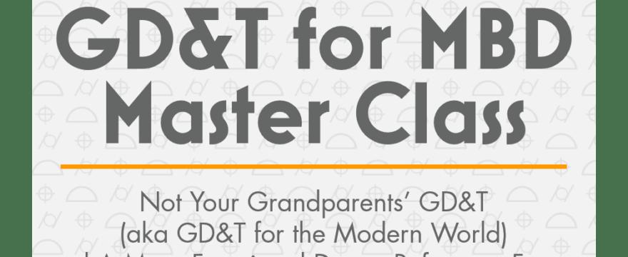 GD&T Master Class: Sept 29 & Oct 1, 2020