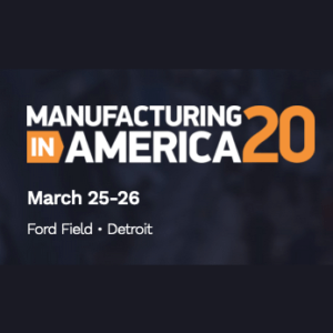 Manufacturing in America 20 March 25-26 Ford Field Detroit MI letters on black background