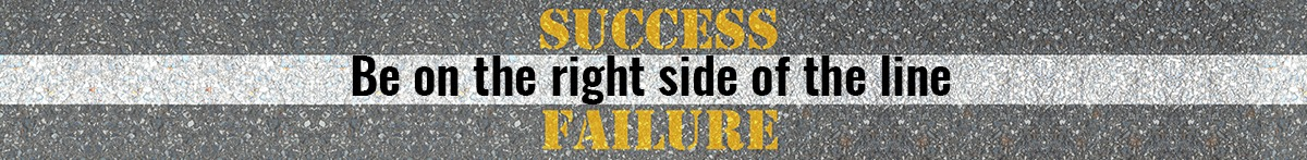 Asphalt road background and text reading Success Failure, Be on the right side of the line